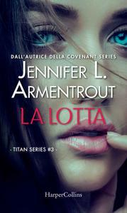 Jennifer L. Armentrout - La lotta