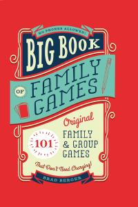 Big Book of Family Games: 101 Original Family & Group Games that Don't Need Charging, NED Edition