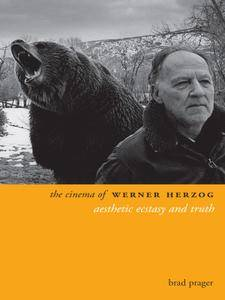 The Cinema of Werner Herzog: Aesthetic Ecstasy and Truth (Directors' Cuts)