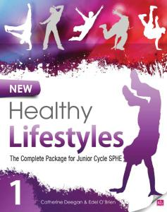 New Healthy Lifestyles 1: The Complete Package for Junior Cycle SPHE by Catherine Deegan & Edel O'Brien