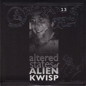 Daevid Allen - Daevid Allen & Altered Walter Funk: Altered States Of Alien KWISP (2005) {Bananamoon Obscura No. 13} Re-Up