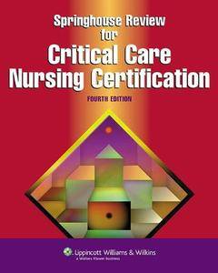 Springhouse Review for Critical Care Nursing Certification (4th edition) (Repost)