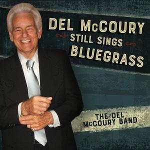 The Del McCoury Band - Del McCoury Still Sings Bluegrass (2018)