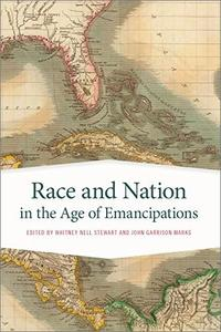 Race and Nation in the Age of Emancipations