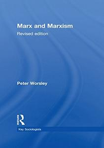 Marx and Marxism (Key Sociologists), 2nd Edition