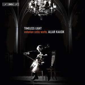 Allar Kaasik - Timeless Light: Estonian Cello Works (2017)