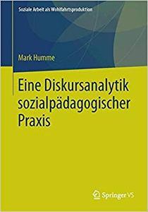 Eine Diskursanalytik sozialpädagogischer Praxis