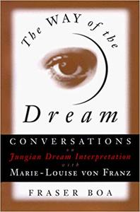 The Way of the Dream: Conversations on Jungian Dream Interpretation (1985)