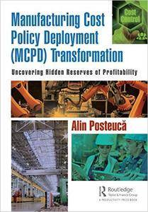 Manufacturing Cost Policy Deployment (MCPD) Transformation: Uncovering Hidden Reserves of Profitability