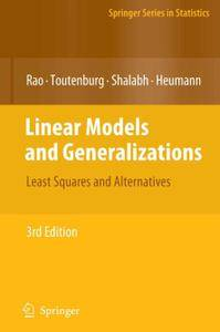 Linear Models and Generalizations: Least Squares and Alternatives, Third Extended Edition (Repost)