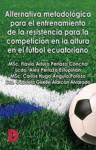 «Alternativa metodológica para el entrenamiento de la resistencia para la competición en la altura en el fútbol ecuatori
