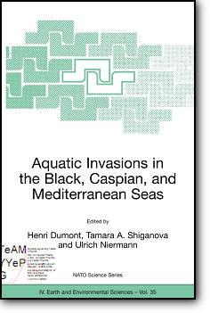 Henri J. Dumont (Editor), et al, «Aquatic Invasions in the Black, Caspian, and Mediterranean Seas»