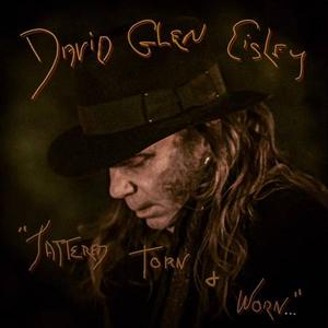 David Glen Eisley - Tattered, Torn and Worn (2019)