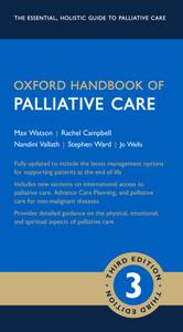 Oxford Handbook of Palliative Care, Third Edition (Oxford Medical Handbooks)