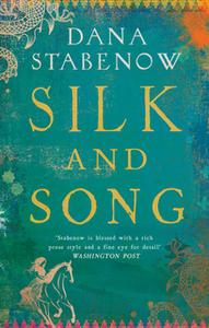 «Silk and Song» by Dana Stabenow