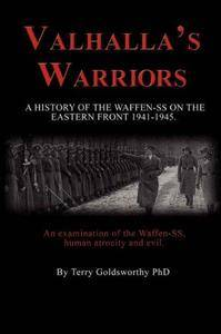 Valhalla's warriors : a history of the Waffen-SS on the Eastern Front 1941-1945