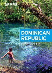 Moon Dominican Republic (Moon Travel Guide), 6th Edition