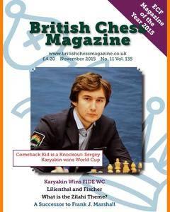 British Chess Magazine • Volume 135 • November 2015