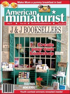 American Miniaturist - May 2007 (Issue 49)