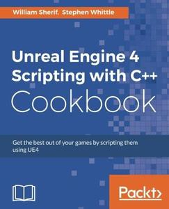 Unreal Engine 4 Scripting with C++ Cookbook (repost)