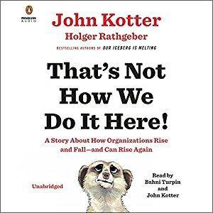 That's Not How We Do It Here!: A Story About How Organizations Rise and Fall - and Can Rise Again [Audiobook]