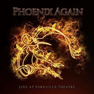 Phoenix Again - Live At Parkvilla Theatre (2CD) (2018)