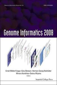 Genome Informatics: Proceedings of the 8th Annual International Workshop on Bioinformatics and Systems Biology (IBSB 2008)
