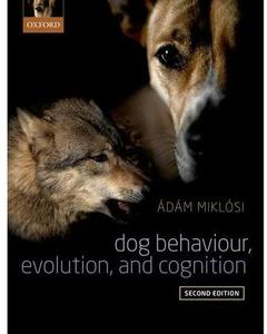 Dog Behaviour, Evolution, and Cognition (2nd edition) [Repost]