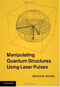 Manipulating Quantum Structures Using Laser Pulses