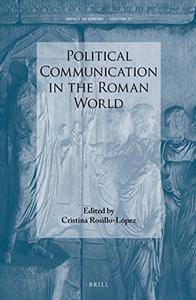Political Communication in the Roman World