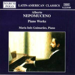 Maria Ines Guimaraes - Nepomuceno: Piano Works (1994) {Marco Polo} **[RE-UP]**