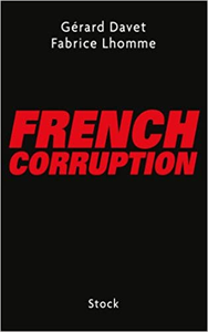 French Corruption - Gérard Davet & Fabrice Lhomme