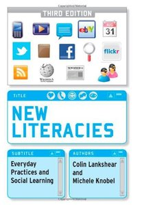 New Literacies: Everyday Practices and Social Learning, 3rd edition