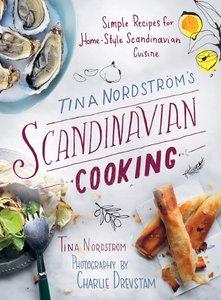 Tina Nordström's Scandinavian Cooking: Simple Recipes for Home-Style Scandinavian Cuisine (repost)