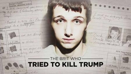 BBC - The Brit who Tried to Kill Trump (2017)