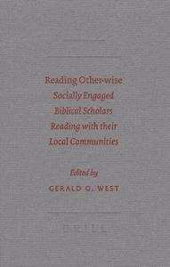 Reading Other-wise. Socially Engaged Biblical Scholars Reading with Their Local Communities (Society of Biblical Literature: Se