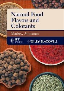 Mathew Attokaran - Natural Food Flavors and Colorants (IFT Press Series) [Repost]