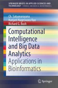 Computational Intelligence and Big Data Analytics: Applications in Bioinformatics (Repost)