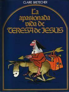 La apasionada vida de Teresa de Jesús, de Claire Bretecher