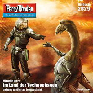 «Perry Rhodan - Episode 2829: Im Land der Technophagen» by Michelle Stern