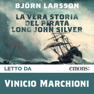 «La vera storia del Pirata Long John Silver» by Björn Larsson
