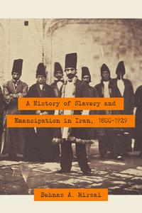 A History of Slavery and Emancipation in Iran, 1800-1929