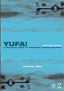 Yufa! A Practical Guide to Mandarin Chinese Grammar