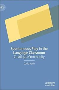 Spontaneous Play in the Language Classroom: Creating a Community