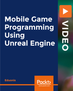 Mobile Game Programming Using Unreal Engine