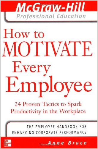 How to Motivate Every Employee: 24 Proven Tactics to Spark Productivity in the Workplace (repost)