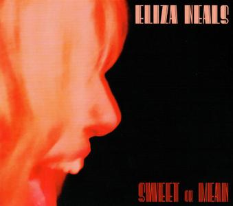 Eliza Neals - Sweet Or Mean (2019) [EP]