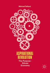 Aspirational Revolution: The Purpose-Driven Economy
