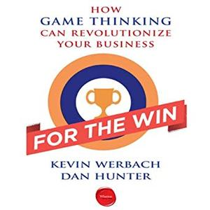For the Win: How Game Thinking Can Revolutionize Your Business [Audiobook]