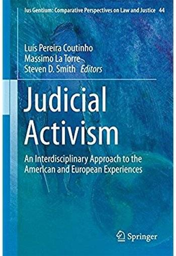 Judicial Activism: An Interdisciplinary Approach to the American and European Experiences